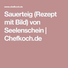 Sauerteig (Rezept mit Bild) von Seelenschein | Chefkoch.de