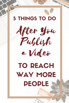 5 Things to Do After You Publish a Video to Reach Way More People Marketing Website, Marketing Online, E-mail Marketing, Marketing Software, Marketing Digital, Internet Marketing, Social Media Marketing, Content Marketing, Affiliate Marketing