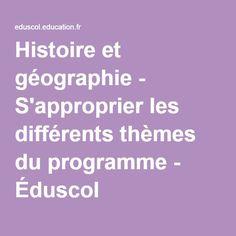 Histoire et géographie - S'approprier les différents thèmes du programme - Éduscol