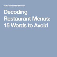 Decoding Restaurant Menus: 15 Words to Avoid