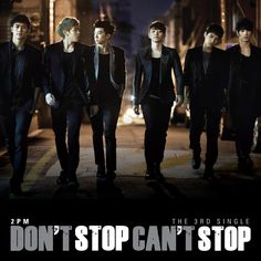 2PM - DON'T STOP CAN'T STOP  #2pm