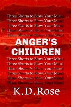 Anger's Children by KD Rose