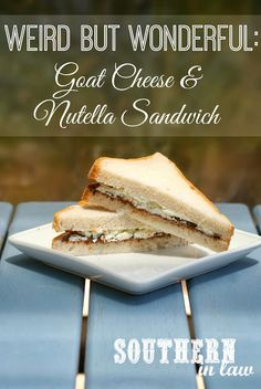 Goat Cheese and Nutella Sandwich - a strange but incredibly delicious sandwich combination! Definitely worth a try if you are a salty sweet fan