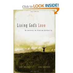 Amazon.com: Living God's Love: An Invitation to Christian Spirituality (9780974844121): Gary Holloway, Earl Lavender: Books