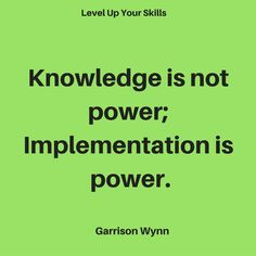 Knowledge is not power; Implementation is power. #Success https://levelupyourskills.com/quotes/success-quotes/nggallery/page/2/