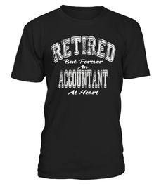 Novelty Retirement Gift T-Shirt - Retired Accountant Tee  Bookkeeping#tshirt#tee#gift#holiday#art#design#designer#tshirtformen#tshirtforwomen#besttshirt#funnytshirt#age#name#october#november#december#happy#grandparent#blackFriday#family#thanksgiving#birthday#image#photo#ideas#sweetshirt#bestfriend#nurse#winter#america#american#lovely#unisex#sexy#veteran#cooldesign#mug#mugs#awesome#holiday#season#cuteshirt