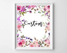 Custom Watercolor,Custom Quote,Custom Print,Personalized Quote,Custom Art,Custom Poster,Quote Print,Personalized Poster,Floral Quote Print by MakesMyDayHappy on Etsy