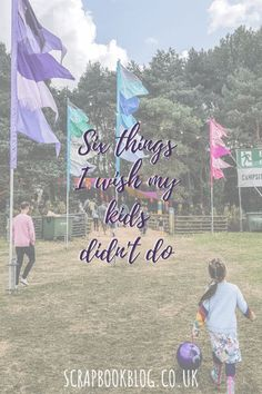 Scrapbook Blog: 6 things I wish my kids didnt do