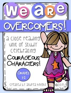 We Are Overcomers! {A Close-Reading Unit of Study Celebrating Courageous Characters!} Grades 1-2 (25 detailed lessons, 81 pages, $)