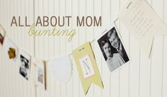 All About Mom bunting tutorial!