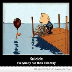 Suicide  !!  No joking matter.  And backdrop for many scenes in Swallowed: A True Story