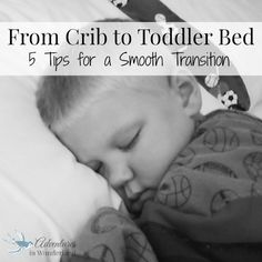 From crib to toddler bed ~ 5 Tips for a smooth transition