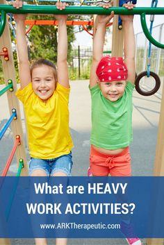 ARK Therapeutic: What Are Heavy Work Activities? Pinned by SOS Inc. Resources. Follow all our boards at pinterest.com/sostherapy/ for therapy resources.