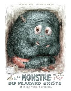 Couverture de «Le monstre du placard existe... et je vais vous le prouver», de Bruno Salamone et Antoine Dole. Book Illustration, Illustrations, Album Jeunesse, Mail Art, Monster, Book Cover Design, Contemporary Artists, Cute Art, Childrens Books