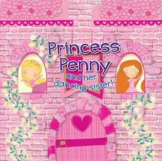 Princess Penny and her dancing sister!