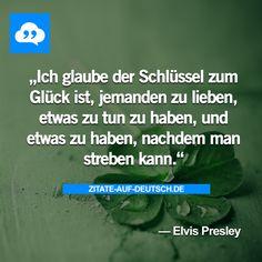 #Glück, #Schlüssel, #Spruch, #Sprüche, #Zitat, #Zitate, #ElvisPresley