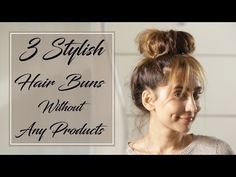 3 Stylish Hair Buns Without Any Products Anusha Dandekar, Hair Buns, Stylish Hair, Bun Hairstyles, Make Up, Actors, Face, Youtube, Beauty