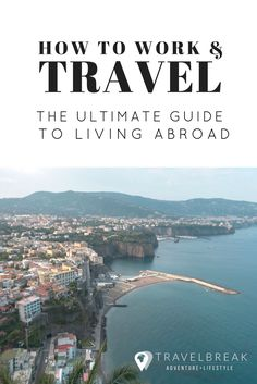 The ultimate guide on how to work and travel the world -- gap year, expat life, study abroad, teaching English and more from the travel blog Travel-Break.net via @TravelBreak
