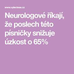 Neurologové říkají, že poslech této písničky snižuje úzkost o 65%