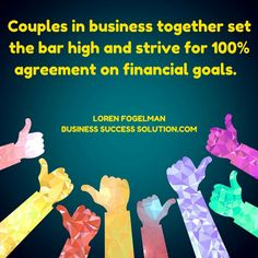 Couples in business together set the bar high and strive for 100% agreement on financial goals. https://businesssuccesssolution.com/working-with-your-spouse-money/