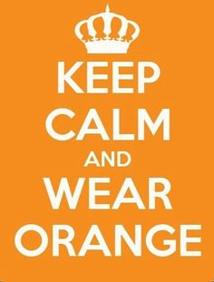 """Orange wasn't yesterday """"King's Day """" in the Netherlands? Keep Calm Posters, Keep Calm Quotes, Going Dutch, Kings Day, Orange You Glad, Orange Crush, Orange Is The New Black, Happy Colors, True Colors"""