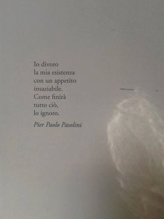 Video Coaching www.it pasolini Poetry Quotes, Words Quotes, Sayings, Pier Paolo Pasolini, Quotes Thoughts, Tumblr Quotes, Relationship Advice, Distance Relationships, Healthy Relationships