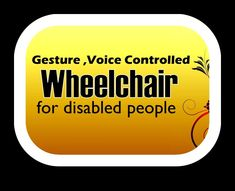 Gesture,Voice,joystick Based Wheelchair for Disabled people ! Aging Society, Wheelchair Accessories, Spinal Cord Injury, Disabled People, Wheelchairs, Disability, Inventions, Vacations, The Voice