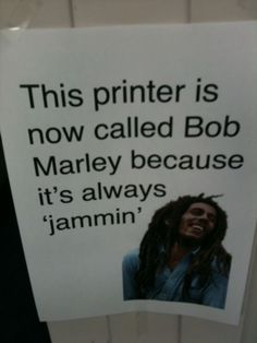 This could be our printer at school. The first time it jams this year I may have to print this and post it!!!!