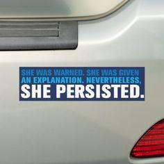 Elizabeth Warren Nevertheless, She Persisted Bumper Sticker #trumptower #Trumplicans #TrumpProtest , back to school, aesthetic wallpaper, y2k fashion