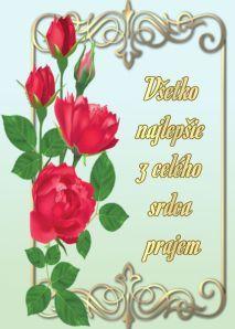 prianie k narodeninám a meninám Holidays And Events, Birthdays, Happy, Poems, Anniversaries, Poetry, Birthday, Ser Feliz, Verses