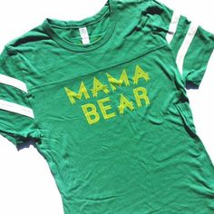 """Mama Bear"" green football tee // #SicEm mama Bears!"