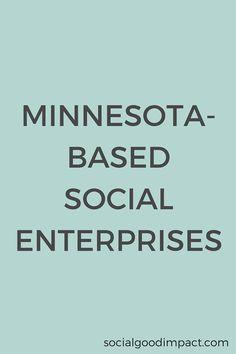 Minnesota-Based Social Enterprises Corporate Social Responsibility, Get Educated, Social Enterprise, Strong Relationship, Minnesota, Education, Business, Store, Teaching