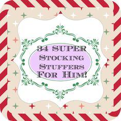 34 Stocking Stuffer ideas for him!
