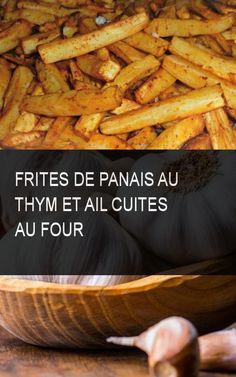 Frites de panais au thym et ail cuites au four #Ail #Cuit