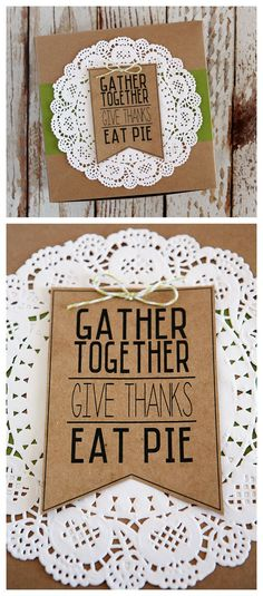 Gather Together, Give Thanks, Eat Pie - free printable tag. Attach it to a pie you are bringing to Thanksgiving dinner or deliver a few to friends and family!