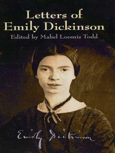 Letters of Emily Dickinson by Emily Dickinson  Only five of Emily Dickinson's poems were published while she lived; today, approximately 1,500 are in print. Dickinson's poetry reflects the power of her contemplative gifts, and her deep sensitivity courses through her correspondence as well. Lovingly compiled by a close friend, this first collection of Dickinson's letters originally appeared in 1894, only eight years after the poet's death. Although she grew reclusive in her later...