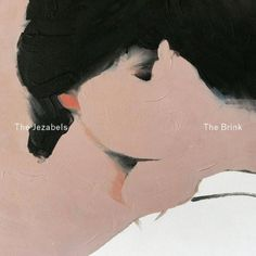 The #Jezabels – The Brink