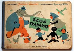 Slon Trabalski illustrated by Ignacy Witz, 1953.