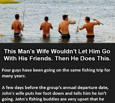 This man's wife was not allowing him to go with friends and then