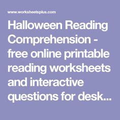 Halloween Reading Comprehension - free online printable reading worksheets and interactive questions for desktop, tablet and mobile phone browsers