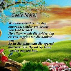 Good Morning Good Night, Good Morning Quotes, Evening Greetings, Goeie Nag, Goeie More, Afrikaans Quotes, Special Quotes, Day Wishes, Morning Greeting