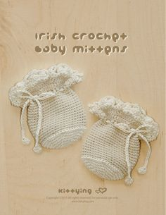 Irish Crochet Baby Mitten PATTERN Kittying Crochet Pattern by kittying.com from mulu.us  This pattern includes sizes for 0 - 12 months.