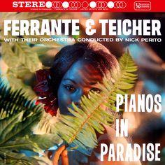 Ferrante & Teicher - Pianos in Paradise, 1962