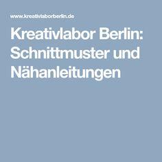 Kreativlabor Berlin: Schnittmuster und Nähanleitungen