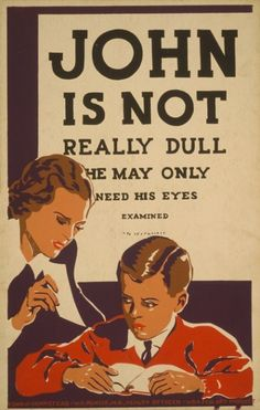 """John is not really dull – he may only need his eyes examined"" silkscreen, for the New York WPA Federal Art Project. Work Projects Administration Poster Collection (Library of Congress) Wpa Posters, Travel Posters, Poster Prints, Wall Prints, Art Print, Library Posters, Reading Posters, Vintage Prints, Vintage Posters"