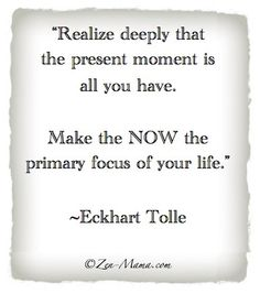 Great quote from Eckhart Tolle's Book, The Power Of Now Now Quotes, Great Quotes, Words Quotes, Wise Words, Quotes To Live By, Life Quotes, Inspirational Quotes, Sayings, Moment Quotes