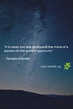 """It is never too late to expand the mind of a person on the autism spectrum. Temple Grandin, Best Places To Live, Autism Spectrum, Aspergers, Michigan, Mindfulness, Education, Life, Wedding Ring"