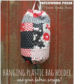 Learn how to use your fabric scraps to make a scrappy patchwork plastic bag holder. Perfect for storing all the store bags. It's an easy sewing project!