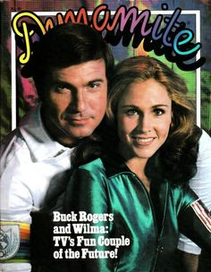 Buck Rogers and Wilma - Science fiction TV stars on the cover of Dynamite magazine Rogers Tv, Erin Gray, Sci Fi Tv, Magazines For Kids, Old Tv Shows, Back In The Day, Vintage Advertisements, Childhood Memories, Science Fiction