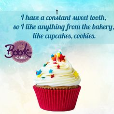 I have a constant #sweet tooth, so I like anything from the bakery, like cupcakes, cookies. #food #beautiful #bookthecake